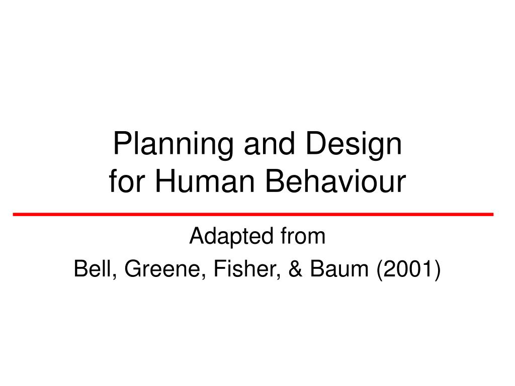 planning and design for human behaviour