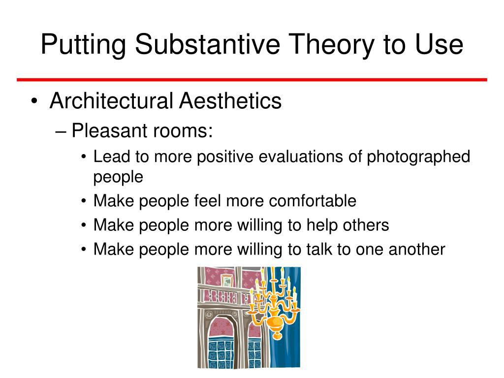Putting Substantive Theory to Use