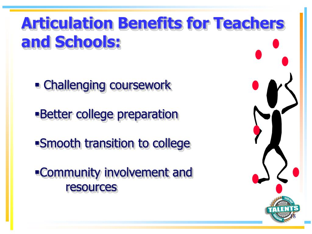 Articulation Benefits for Teachers and Schools: