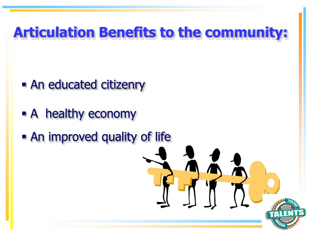 Articulation Benefits to the community: