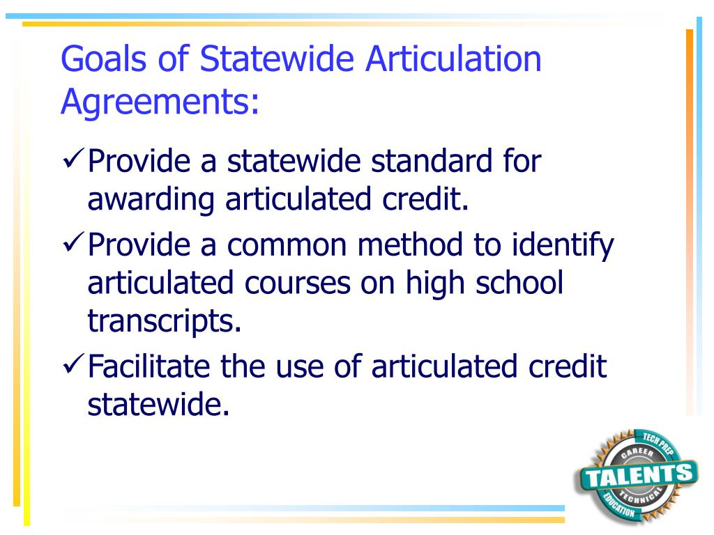 Goals of Statewide Articulation Agreements: