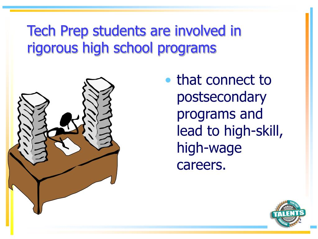 Tech Prep students are involved in rigorous high school programs