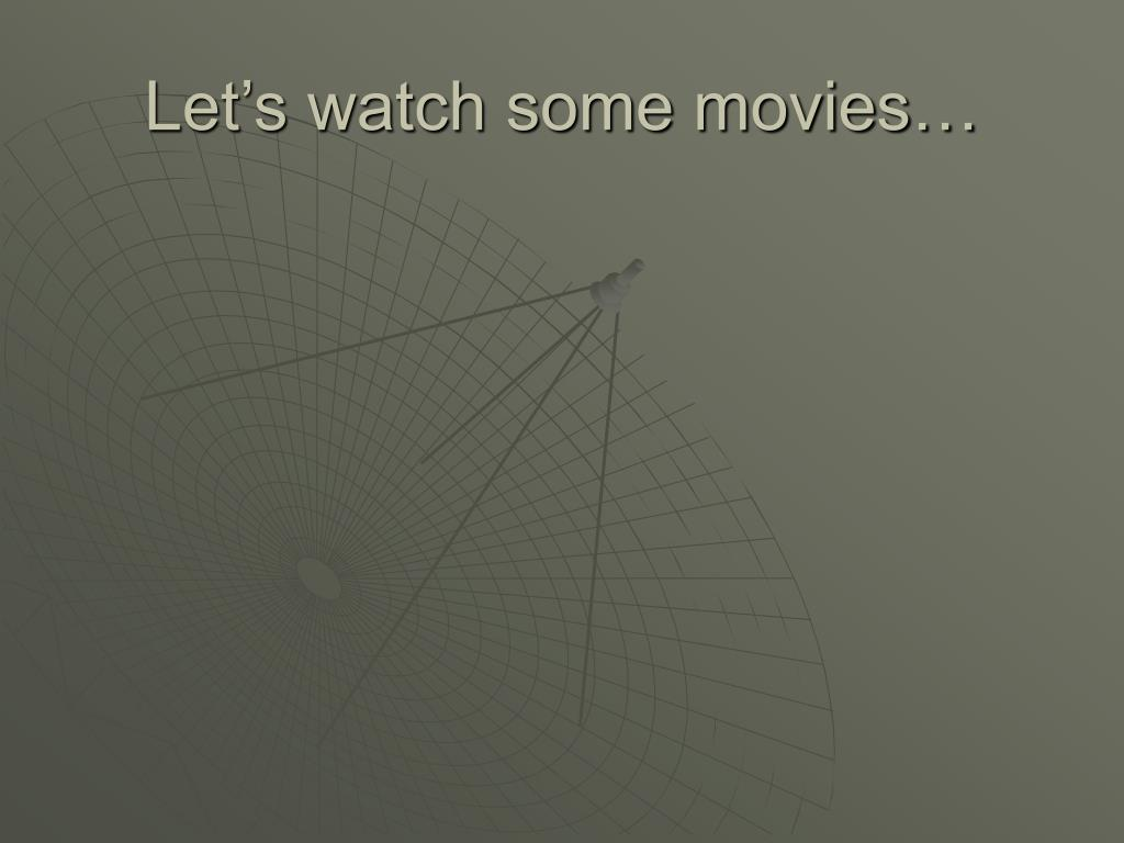 Let's watch some movies…