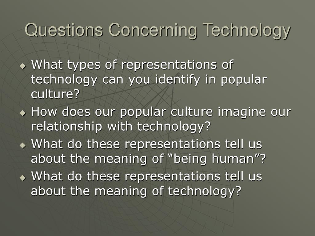 Questions Concerning Technology
