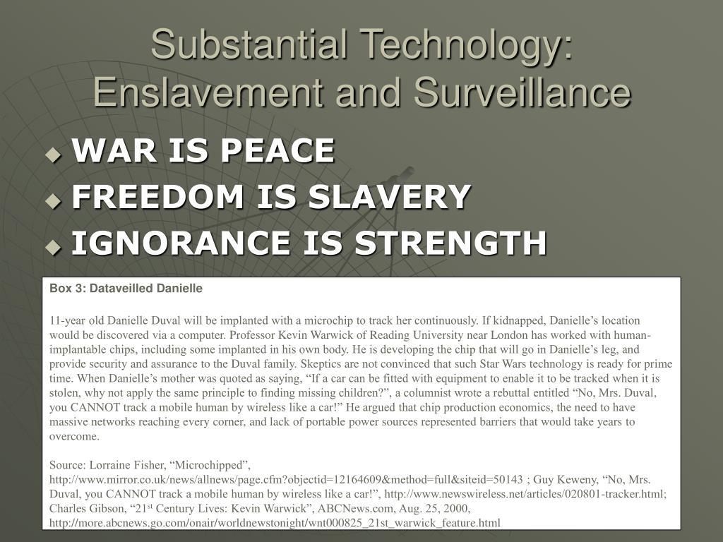 Substantial Technology: Enslavement and Surveillance