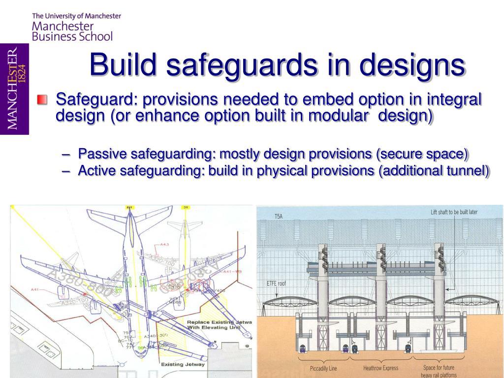 Build safeguards in designs