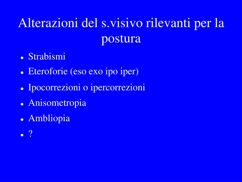 Alterazioni del s.visivo rilevanti per la postura