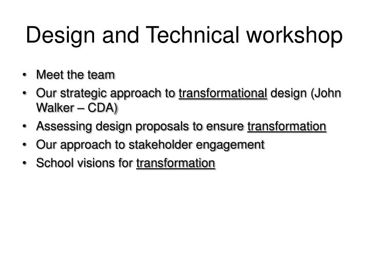 Design and technical workshop
