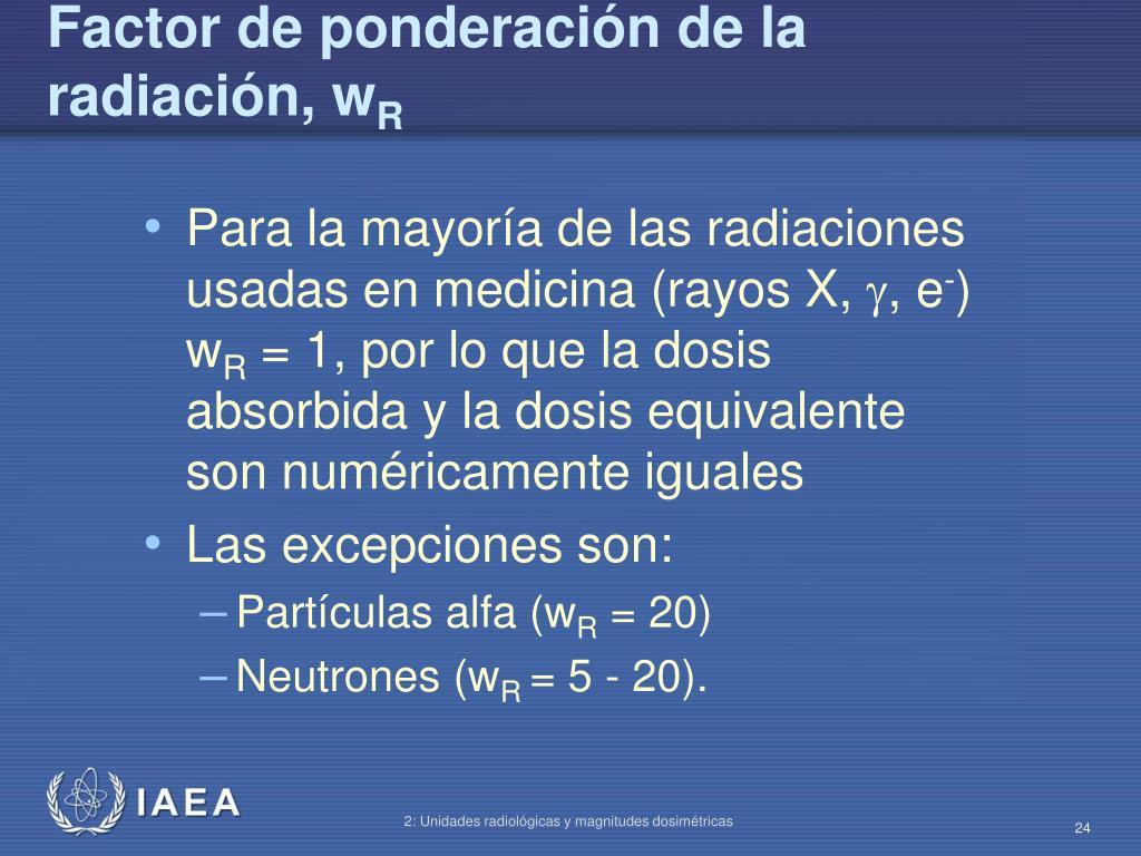 Factor de ponderación de la radiación, w