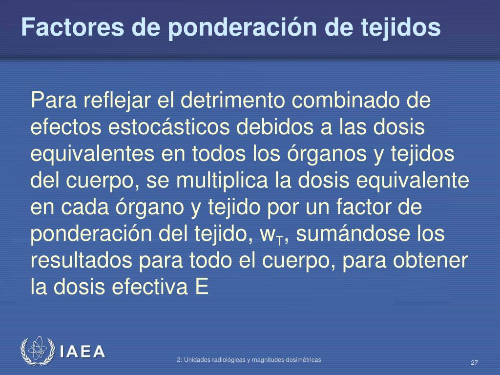 Factores de ponderación de tejidos