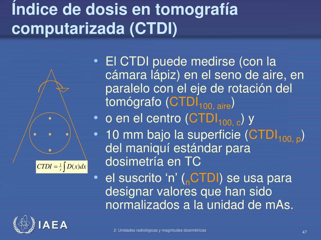 Índice de dosis en tomografía computarizada (CTDI)