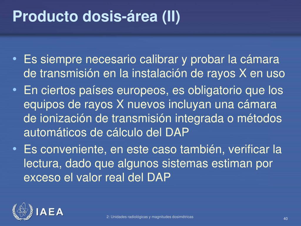 Producto dosis-área (II)