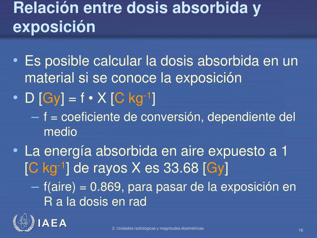 Relación entre dosis absorbida y exposición