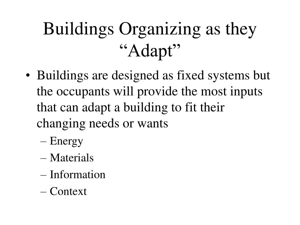 "Buildings Organizing as they ""Adapt"""
