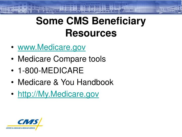 Some CMS Beneficiary Resources