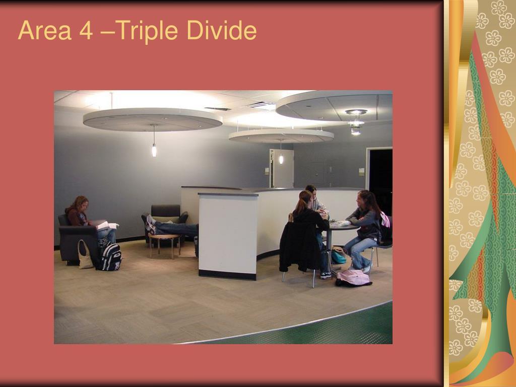 Area 4 –Triple Divide