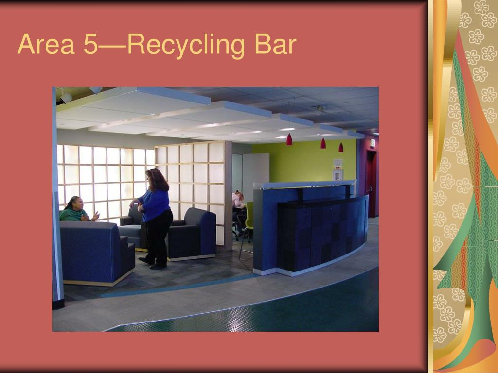Area 5—Recycling Bar