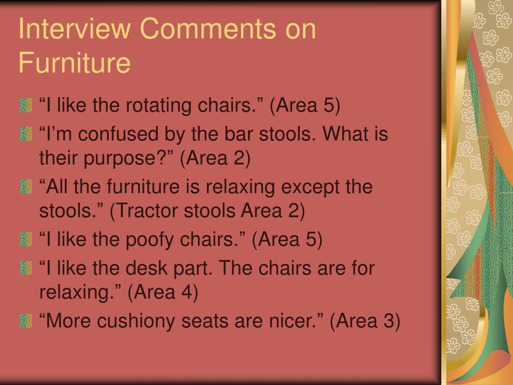 Interview Comments on Furniture
