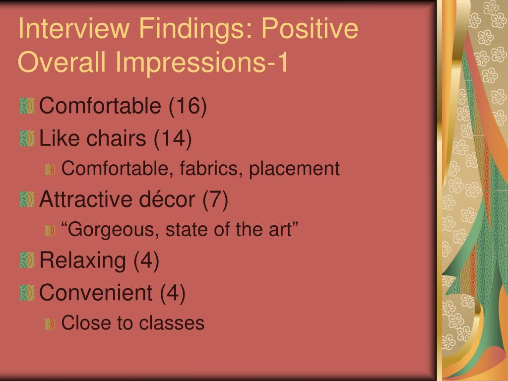 Interview Findings: Positive Overall Impressions-1