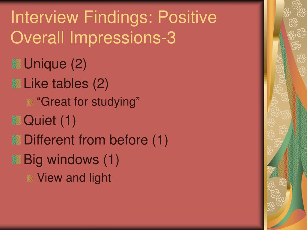 Interview Findings: Positive Overall Impressions-3