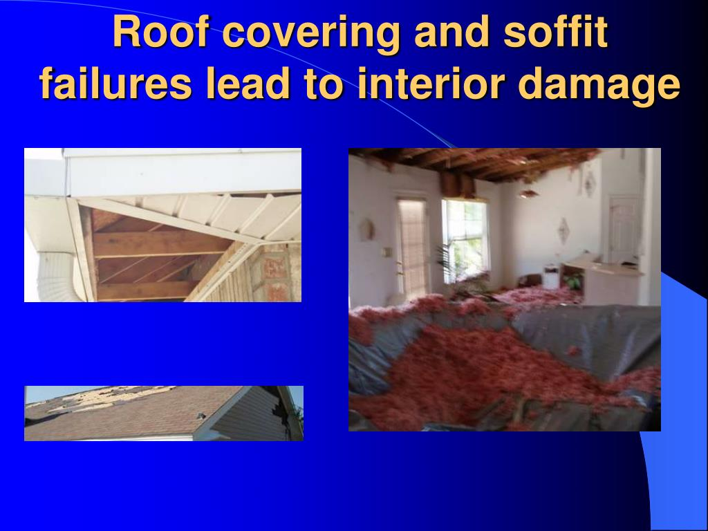 Roof covering and soffit failures lead to interior damage