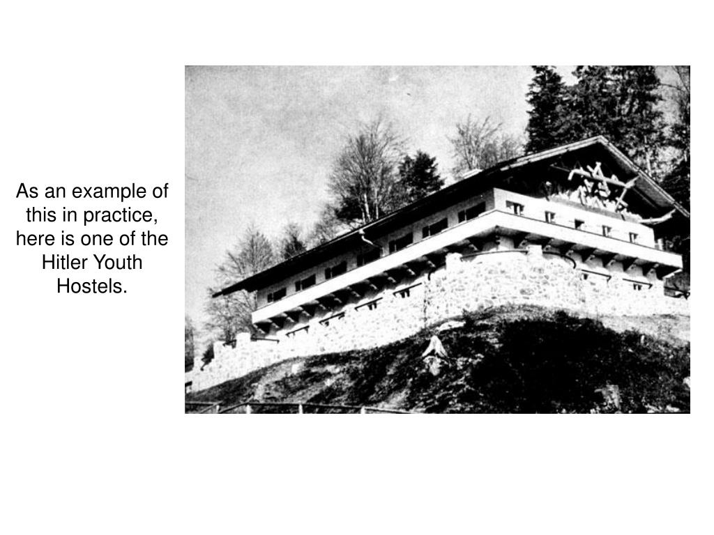 As an example of this in practice, here is one of the Hitler Youth Hostels.