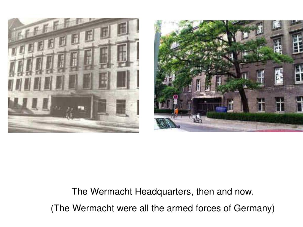 The Wermacht Headquarters, then and now.