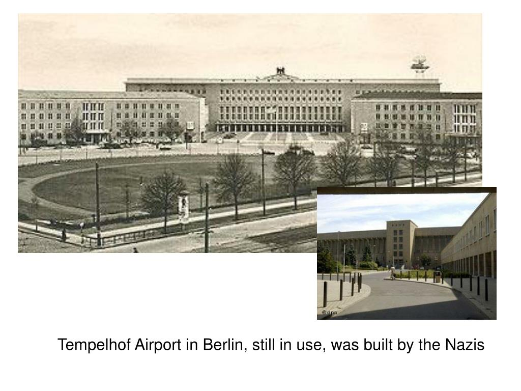 Tempelhof Airport in Berlin, still in use, was built by the Nazis