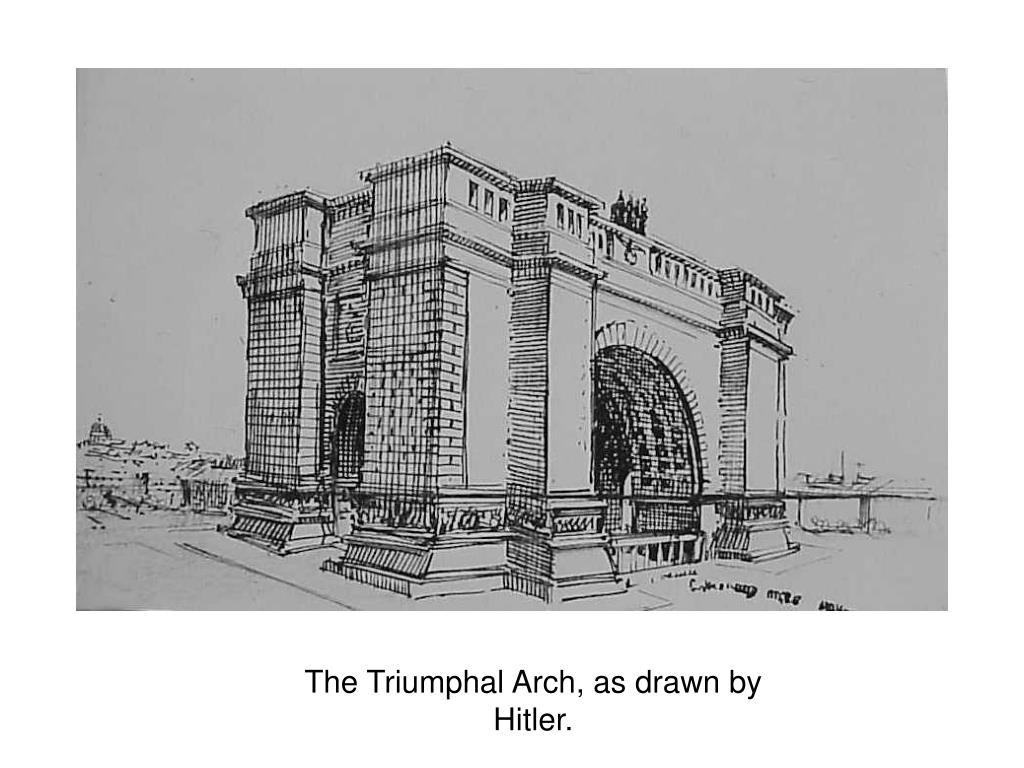The Triumphal Arch, as drawn by Hitler.