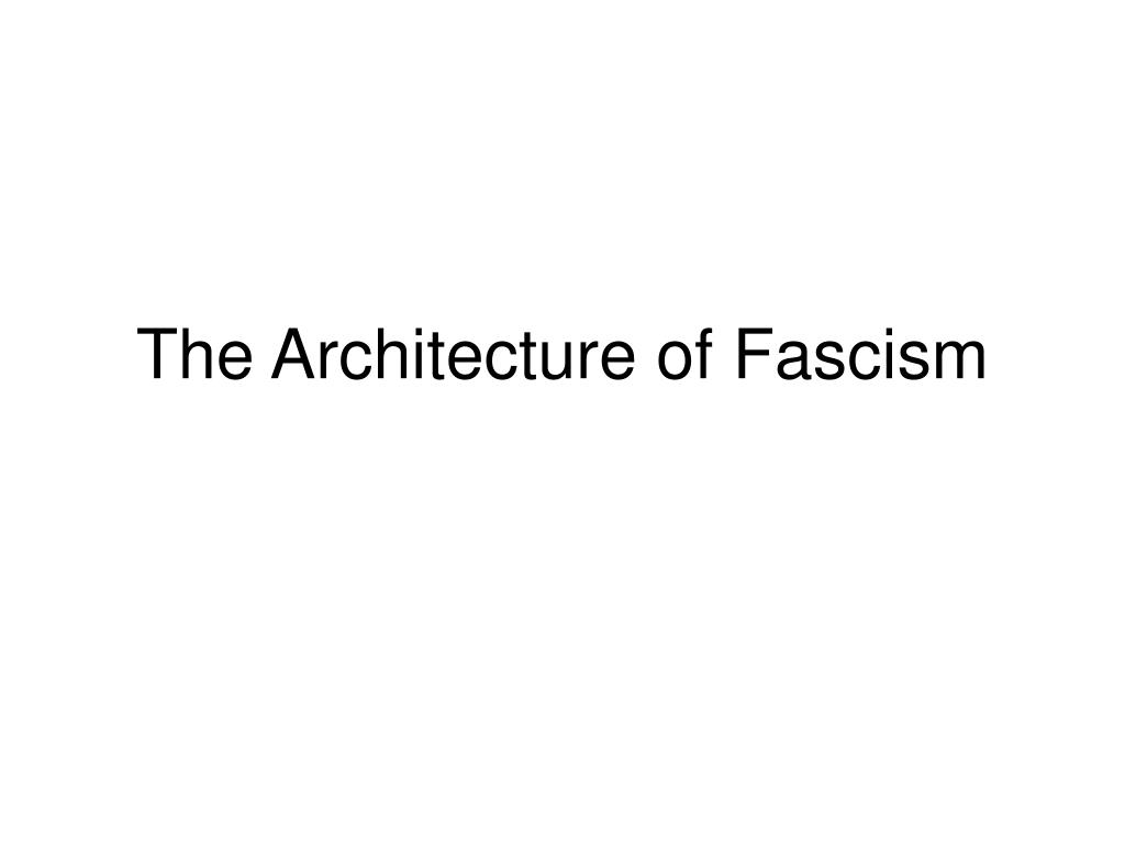 The Architecture of Fascism