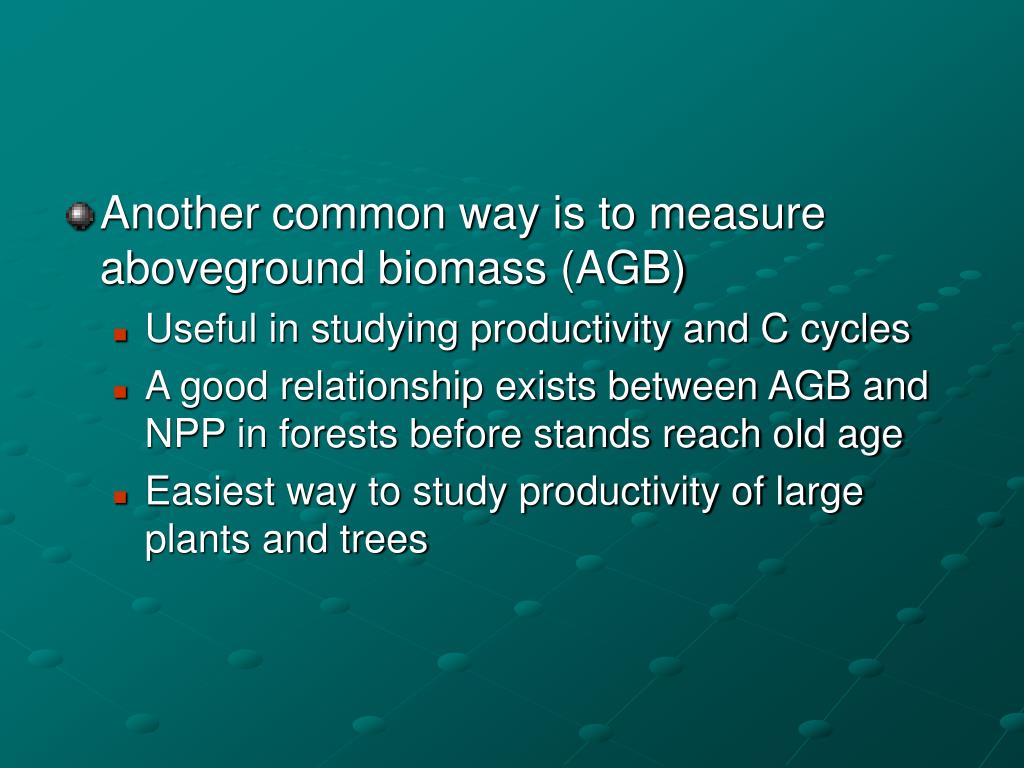 Another common way is to measure aboveground biomass (AGB)