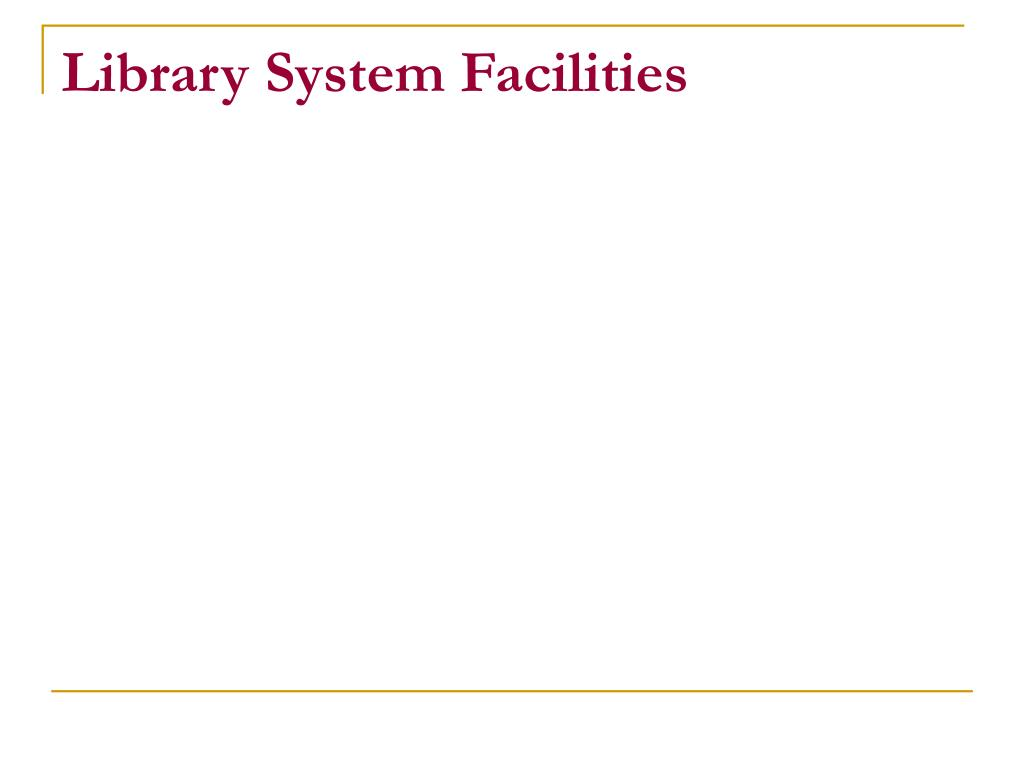 Library System Facilities
