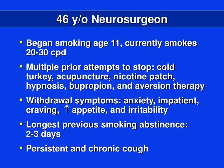 46 y/o Neurosurgeon