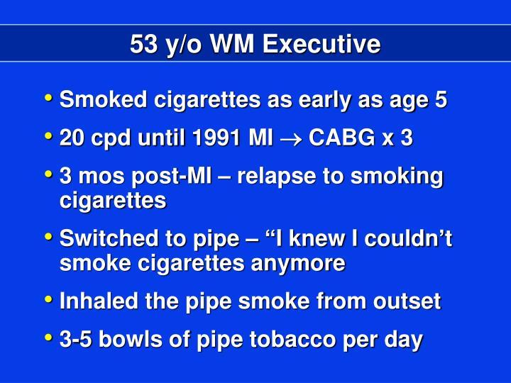 53 y/o WM Executive