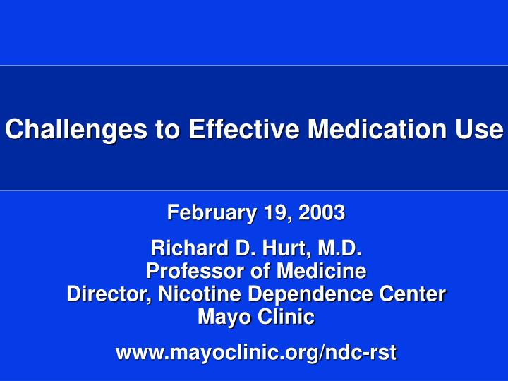 Challenges to effective medication use