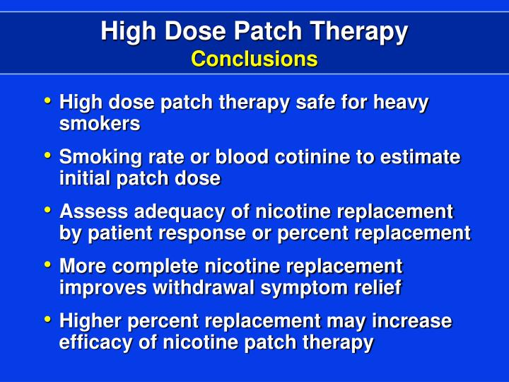 High Dose Patch Therapy