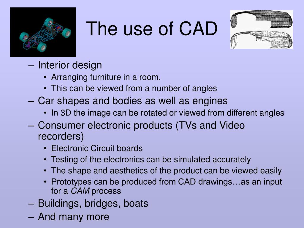 The use of CAD