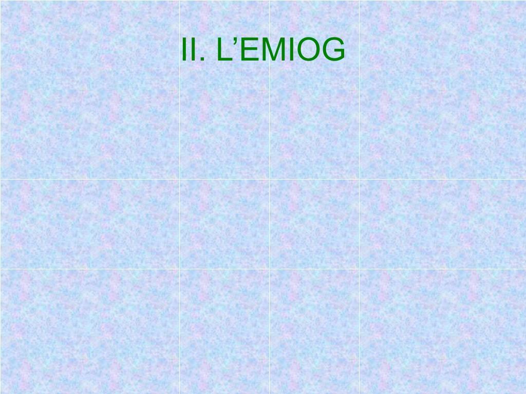 II. L'EMIOG
