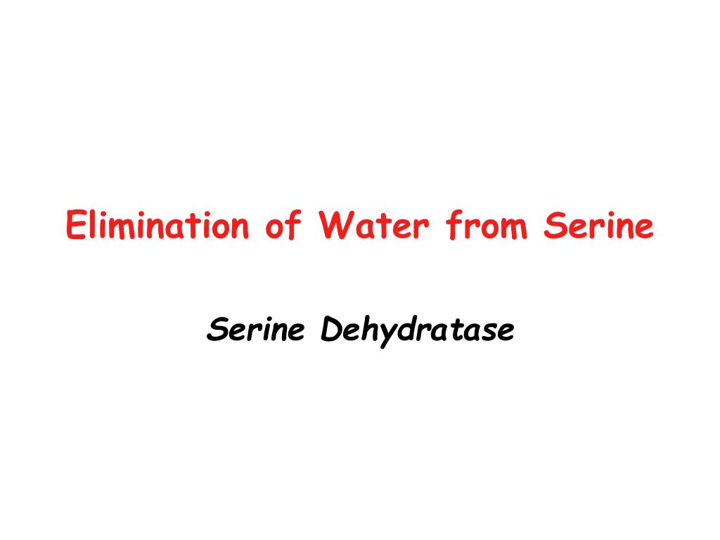 Elimination of Water from Serine