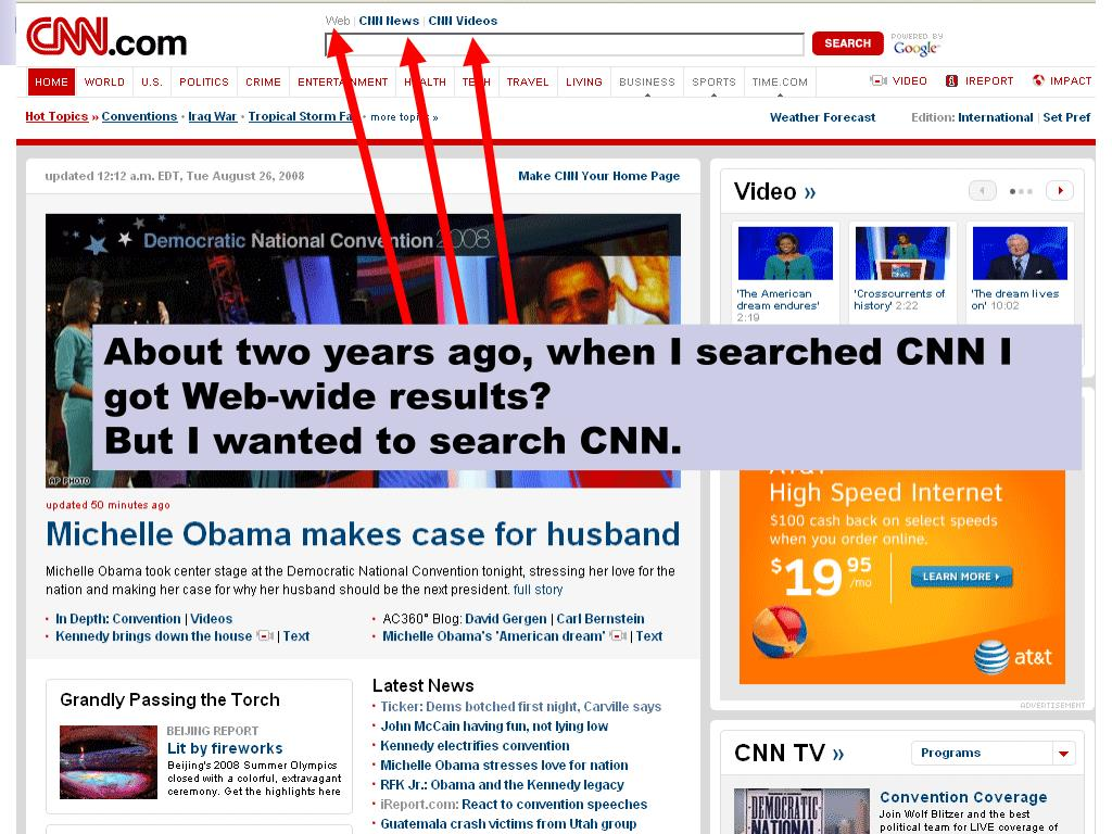 About two years ago, when I searched CNN I got Web-wide results?