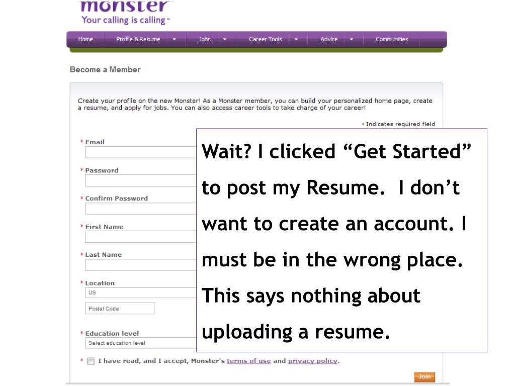 "Wait? I clicked ""Get Started"" to post my Resume.  I don't want to create an account. I must be in the wrong place."