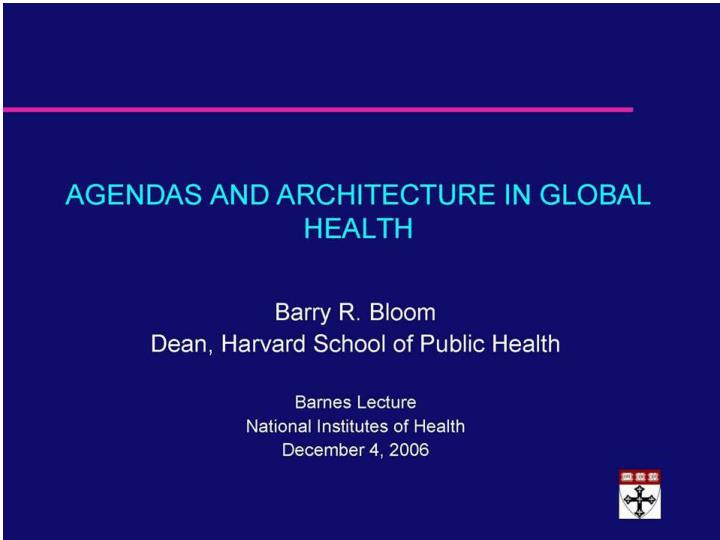 Agendas and architecture in global health