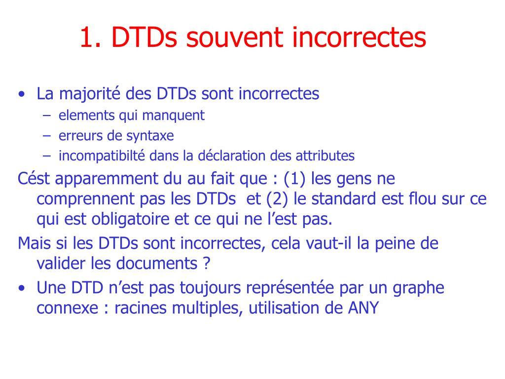 1. DTDs souvent incorrectes