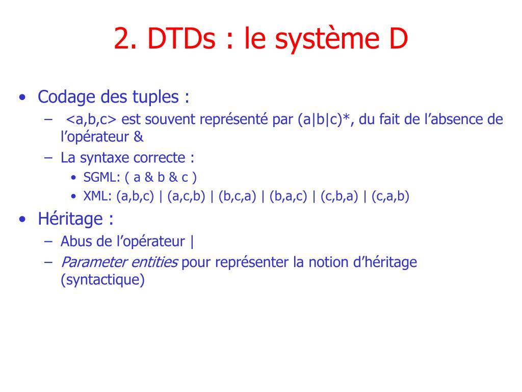 2. DTDs : le système D