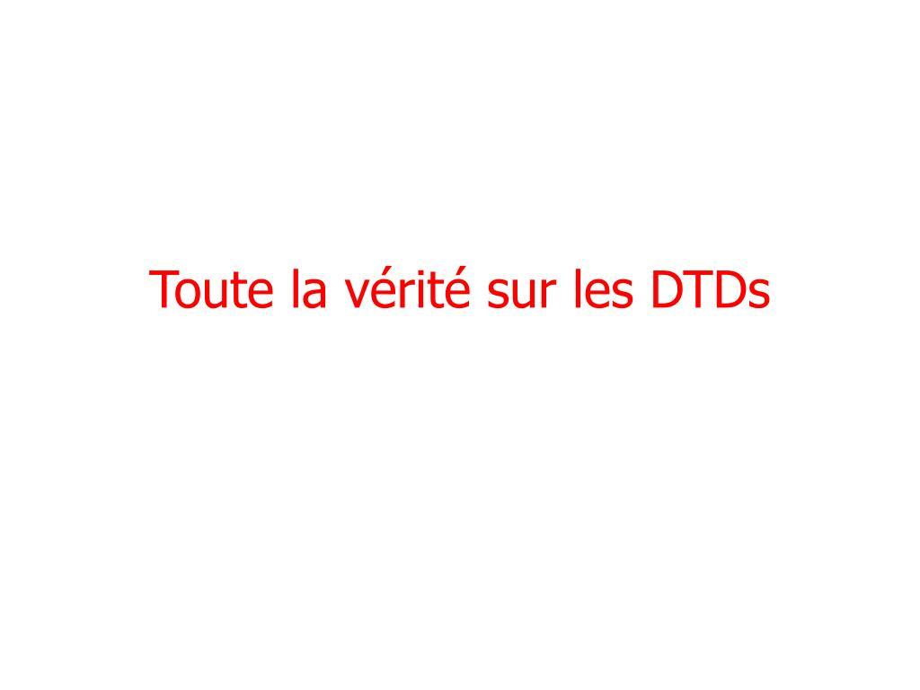 Toute la vérité sur les DTDs
