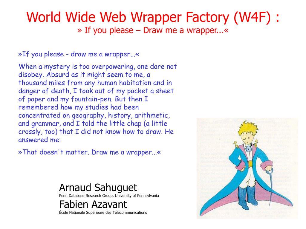 World Wide Web Wrapper Factory (W4F) :