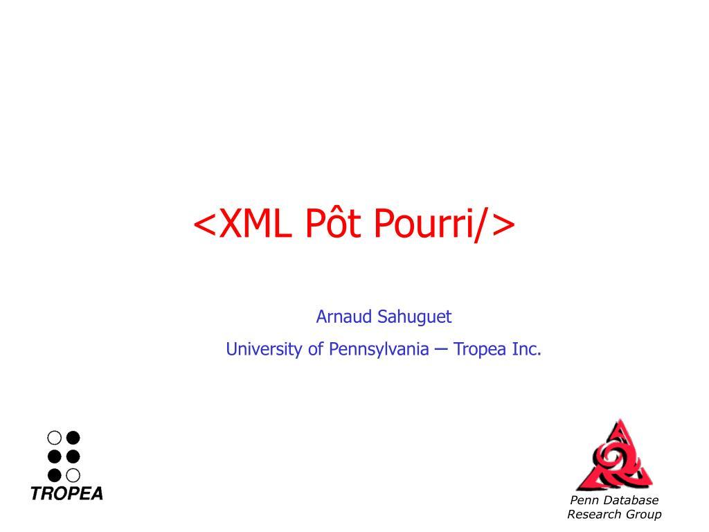 <XML Pôt Pourri/>