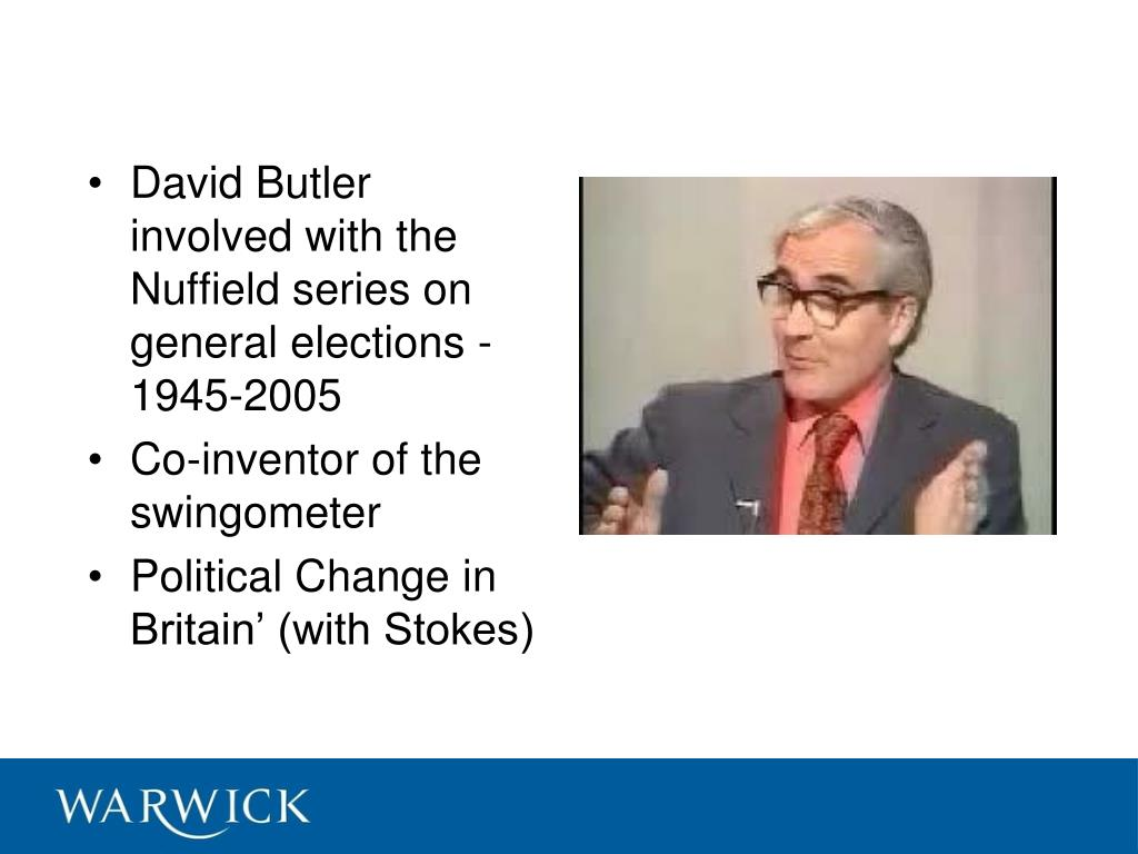 David Butler  involved with the Nuffield series on general elections - 1945-2005