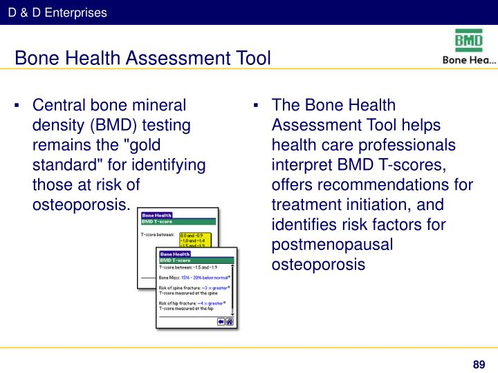 "Central bone mineral density (BMD) testing remains the ""gold standard"" for identifying those at risk of osteoporosis."