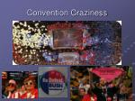 convention craziness